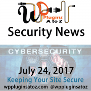 This is a weekly round up of WordPress Security news for July 24, 2017 that I have accumulated from across the web. Some is old WordPress news some new WordPress news but always interesting. pay attention this stuff your security is at stake.