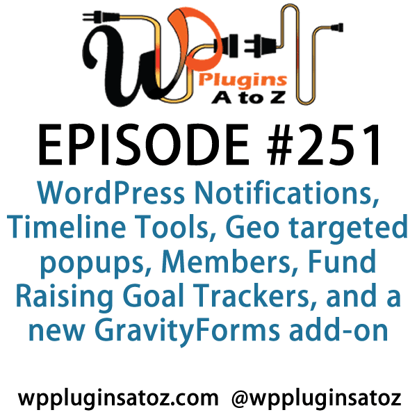 WordPress Notifications, Timeline Tools, Geo targeted popups, Members, Fund Raising Goal Trackers, GravityForms add-on