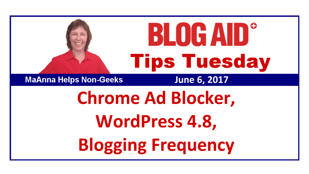 https://www.blogaid.net/tips-tuesday-chrome-ad-blocker-wordpress-4-8-blogging-frequency/?utm_source=BlogAid+Newsletter&utm_campaign=cd68f11e7b-BlogAid_Blog_Posts5_12_2015&utm_medium=email&utm_term=0_7bdf20ec49-cd68f11e7b-710348757