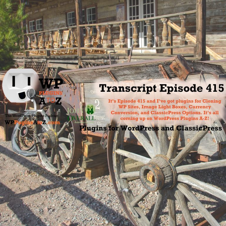 It's Episode 415 and I've got plugins for Cloning WP Sites, Image Light Boxes, Currency Conversion, and ClassicPress Options, all coming up on WordPress Plugins from A-Z!