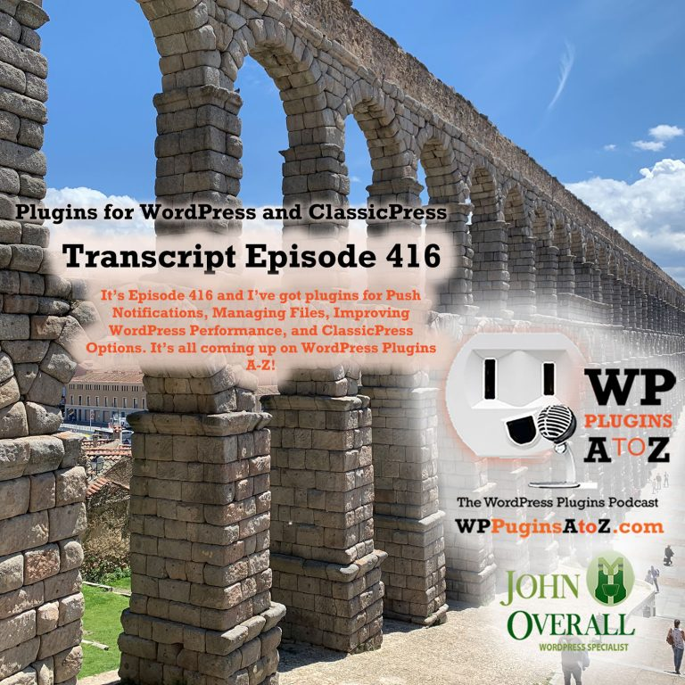 It's Episode 416 and I've got plugins for Push Notifications, Managing Files, Improving WordPress Performance, and ClassicPress Options, all coming up on WordPress Plugins A-Z!