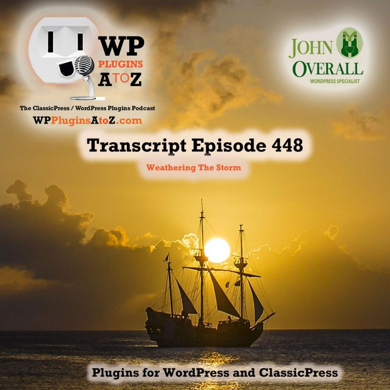 It's Episode 448 and I am Weathering The Storm while Working though the 2020 hack meltdown with a couple of plugins and some ClassicPress Options. It's all coming up on WordPress Plugins A-Z!