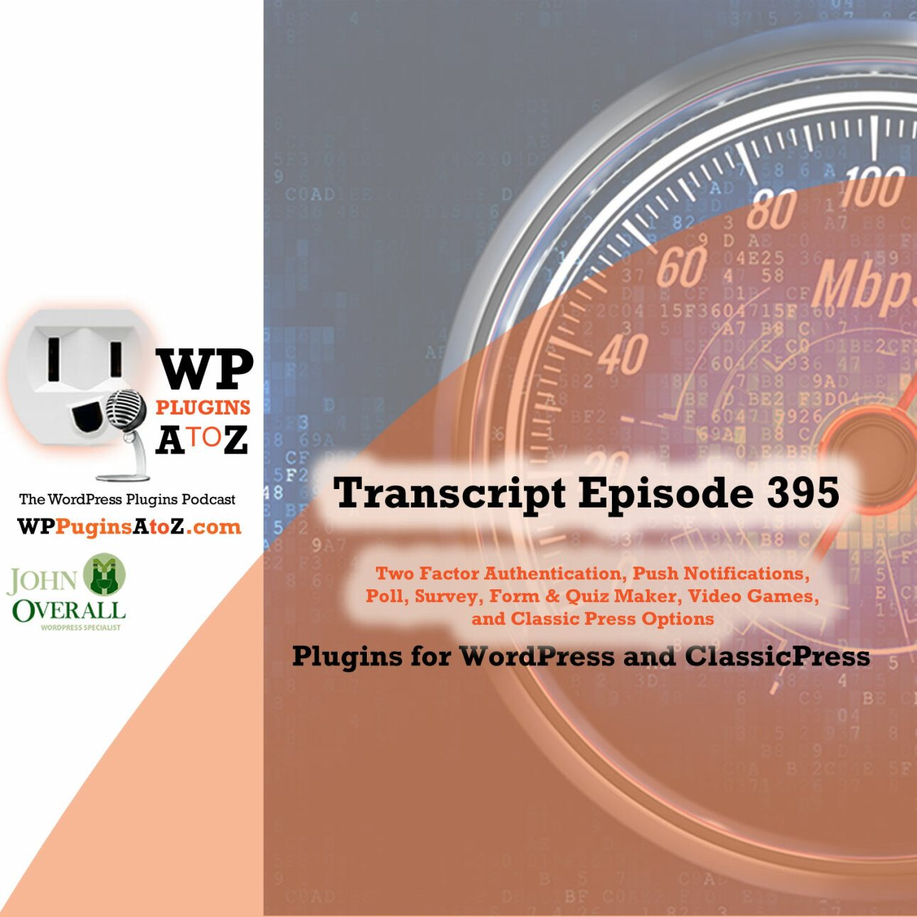 It's Episode 395 and I've got plugins for Two Factor Authentication, Push Notifications, Polls, Surveys & Quizzes, WordPress Game List, and ClassicPress. It's all coming up on WordPress Plugins A-Z!